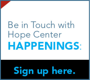 Hope Center Happenings: Sign Up Here
